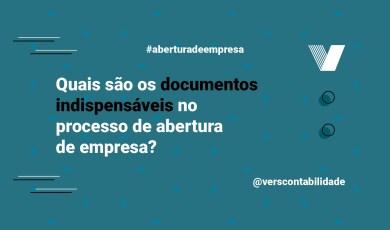 Quais são os documentos indispensáveis no processo de abertura de empresa?