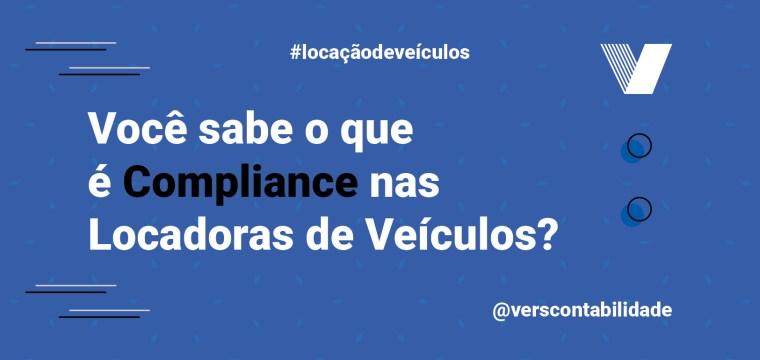 Você sabe o que é Compliance nas Locadoras de Veiculos
