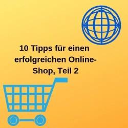 10 Tipps für einen erfolgreichen Online-Shop, Teil 2