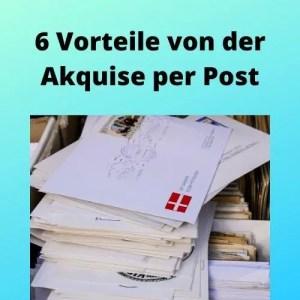 6 Vorteile von der Akquise per Post
