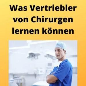 Was Vertriebler von Chirurgen lernen können