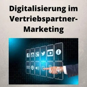 Digitalisierung im Vertriebspartner-Marketing