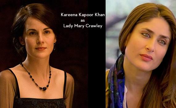 Downton Abbey India: Kareena Kapoor Khan as Mary Crawley