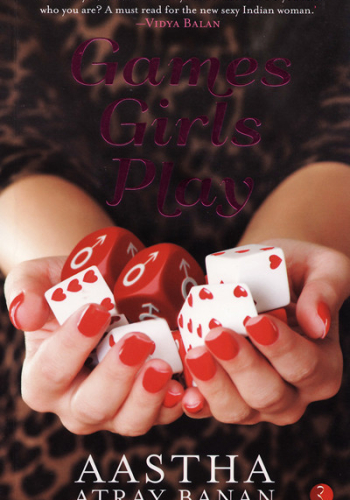 Games Girls Play, Aastha Atray Banan, Rupa Publications