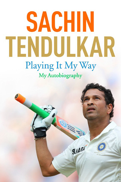 Sachin Tendulkar: Playing It My Way, Sachin Tendulkar and Boria Majumdar, Hachette India