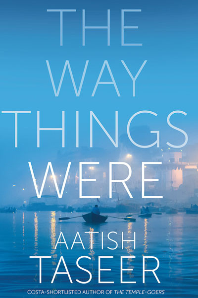 Aatish Taseer, British-born writer-journalist, The Way Things Were