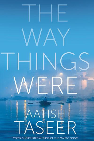 Aatish Taseer, British-born writer-journalist, The Way Things Were