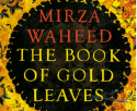 The Book Of Gold Leaves, Mirza Waheed, Penguin India