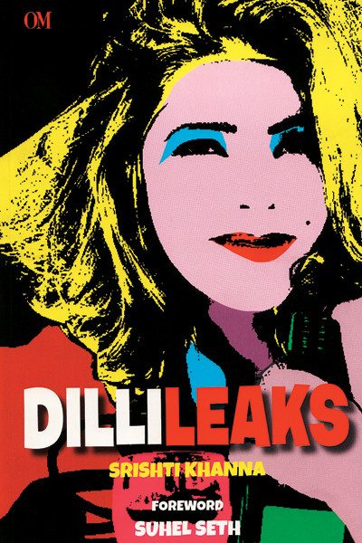 Dillileaks, Srishti Khanna, Om Books International