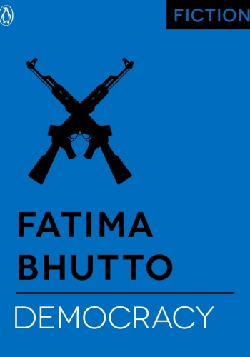 Cover for Democracy by Fatima Bhutto