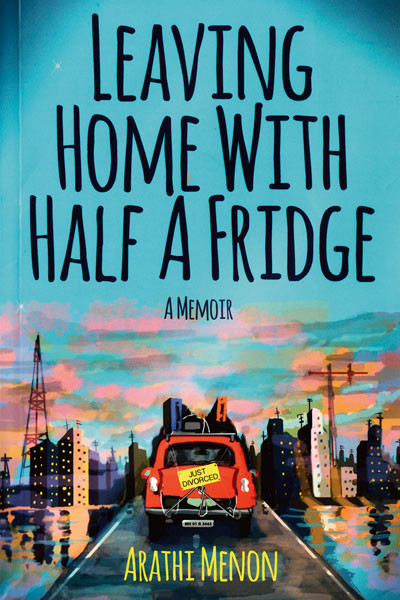 Leaving Home With Half A Fridge, Arathi Menon, Pan Macmillan India