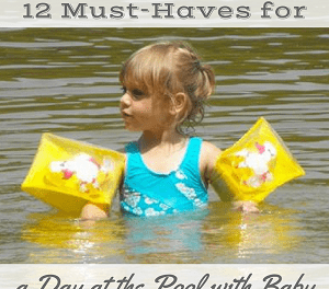 Top 12 Must-Haves When Heading to the Pool With Baby