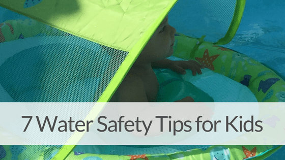 7 WATER SAFETY TIPS FOR KEEPING YOUR KIDS SAFE AT THE POOL THIS SUMMER