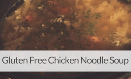 30 Mintue Gluten Free Chicken Noodle Soup!