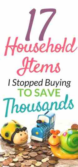 17 household items i stopped buying to save thousands