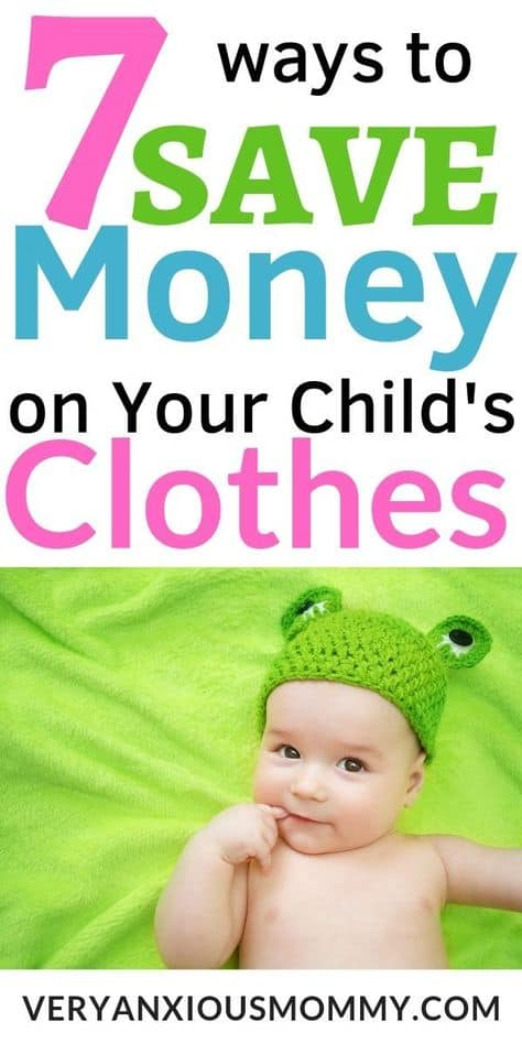 7 Ways to Save Money on Your Child's Clothes, 7 Ways to Save Money on Your Kid's Clothes, 7 unbelievable ways to save money on your kid's clothes, 7 surprising ways to save money on children's clothes, Save money on kids clothes, Save money on baby clothes, buying baby clothes on a budget. Save money on your childs clothing. ways to save money.