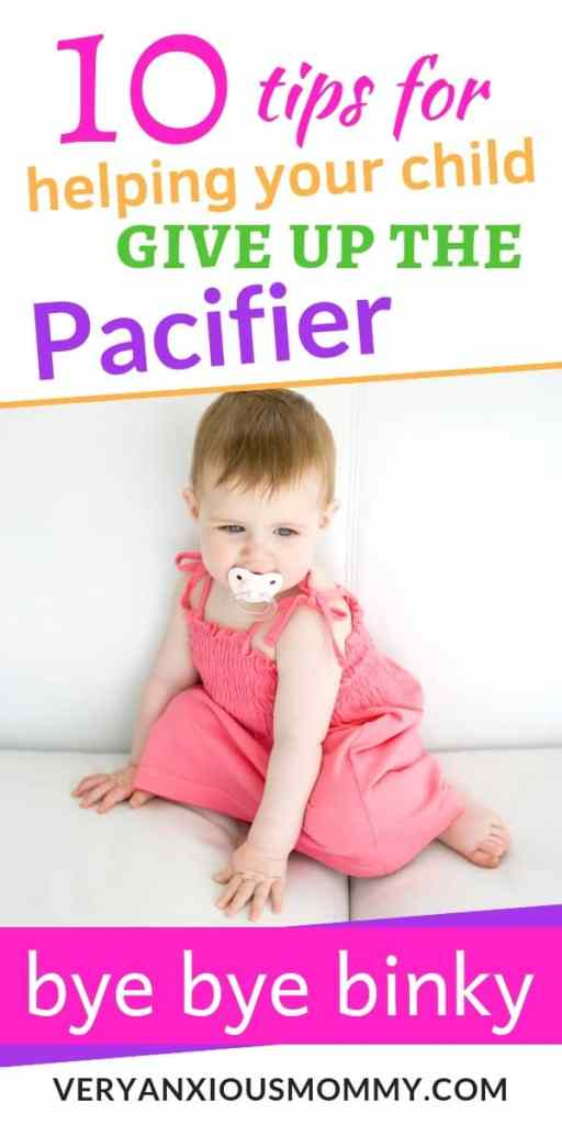 10 Tips for Helping Your Child Give Up The Binky or Pacifier, How do I wean my child off the pacifier, When Should You Take Away The Binky, binky fairy, bye bye binky #weanpacifier #weanbinky #byebyebinky