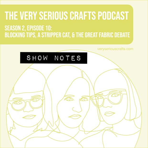 The Very Serious Crafts Podcast, Season 2: Episode 10 – Show Notes