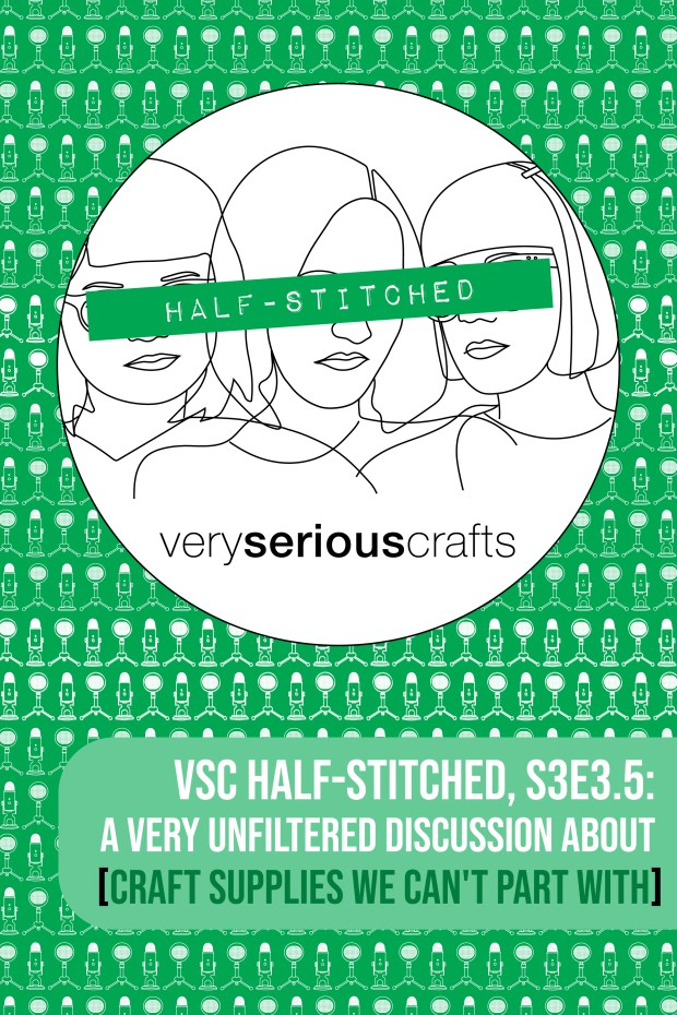 The Very Serious Crafts Podcast, Patreon Half-Stitched Episode S3E03.5