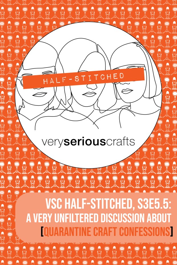 The Very Serious Crafts Podcast, Patreon Half-Stitched Episode S3E05.5