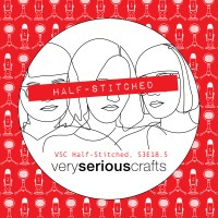 The Very Serious Crafts Podcast, Patreon Half-Stitched Episode S3E18.5