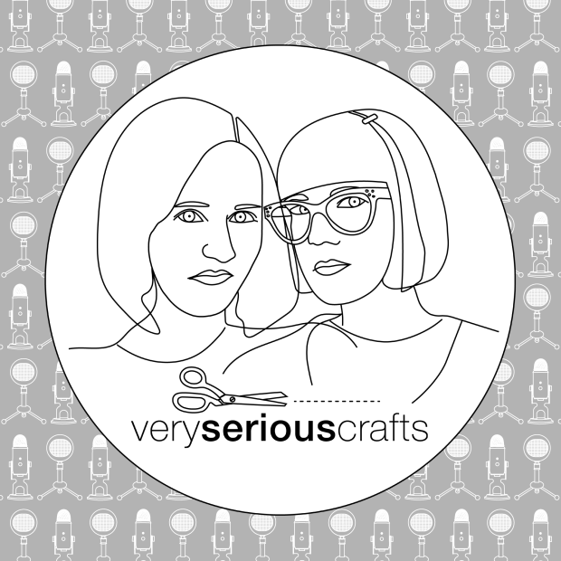 The Very Serious Crafts Podcast, Season 4: Episode 10 – Projects That (Hopefully!) Don't Break the Mold