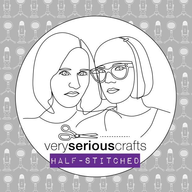 The Very Serious Crafts Podcast, Patreon Half-Stitched