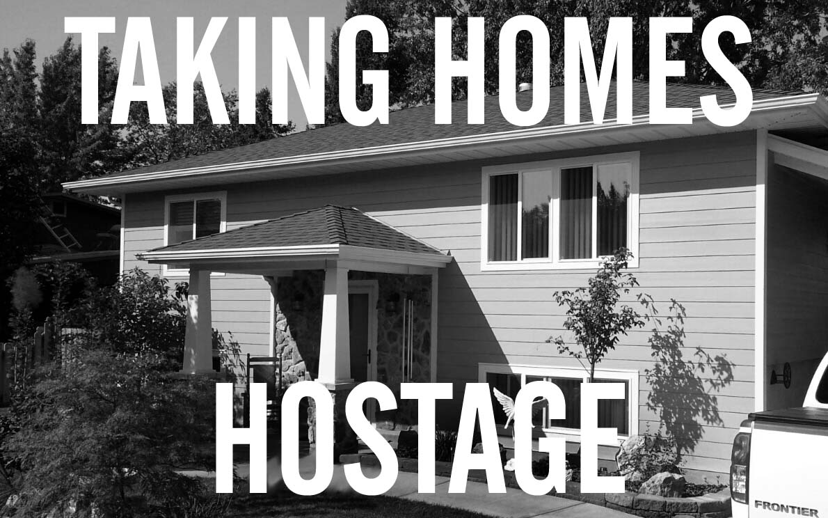 TAKING HOMES HOSTAGE: When Tenants Go Awry