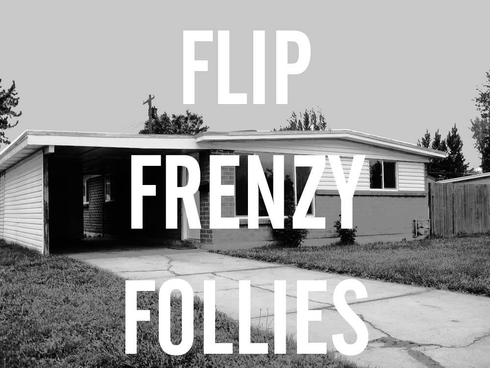 BUYER BEWARE:  Flip Frenzy Follies