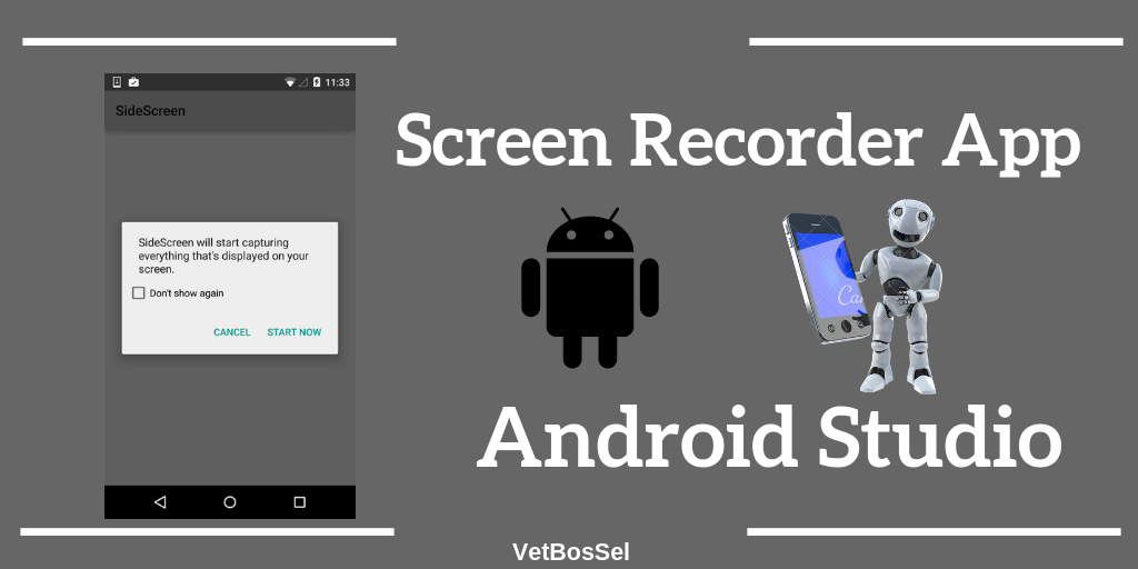 Create Android Screen Recorder Application - VetBosSel