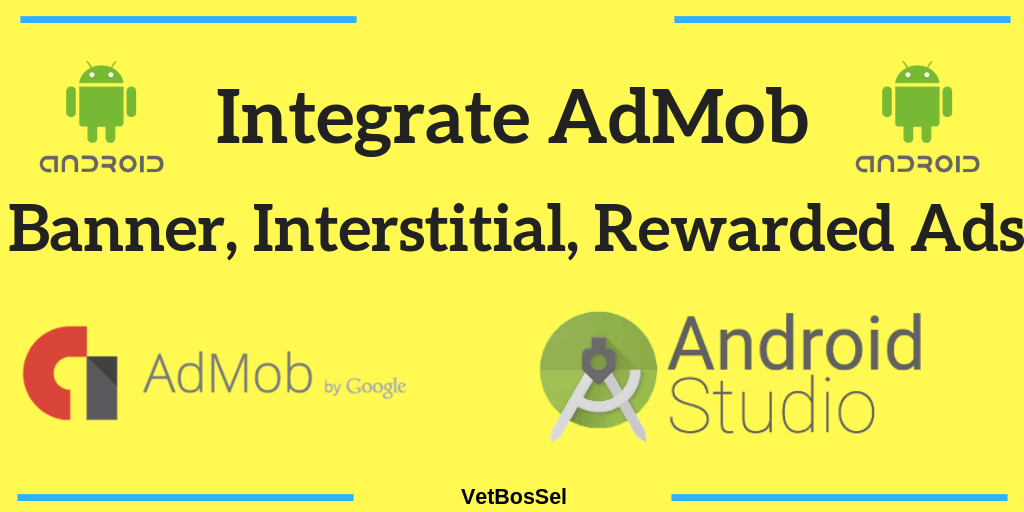 AdMob Banner Interstitial Rewarded Video Ads Android Example