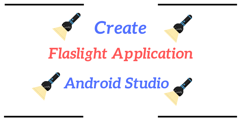 Create flashlight Android Application