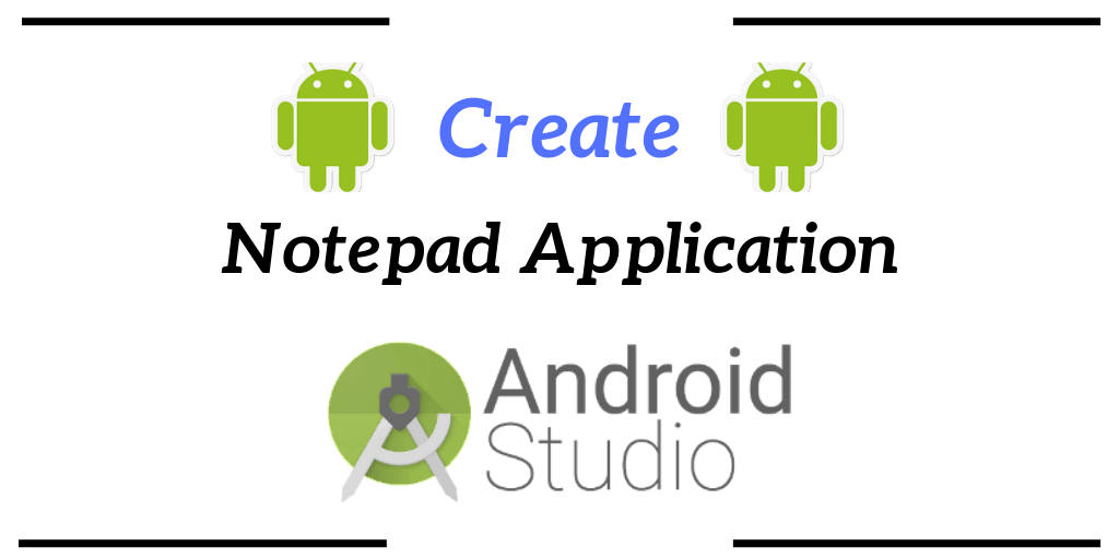 Create Notepad Android Application Android Studio
