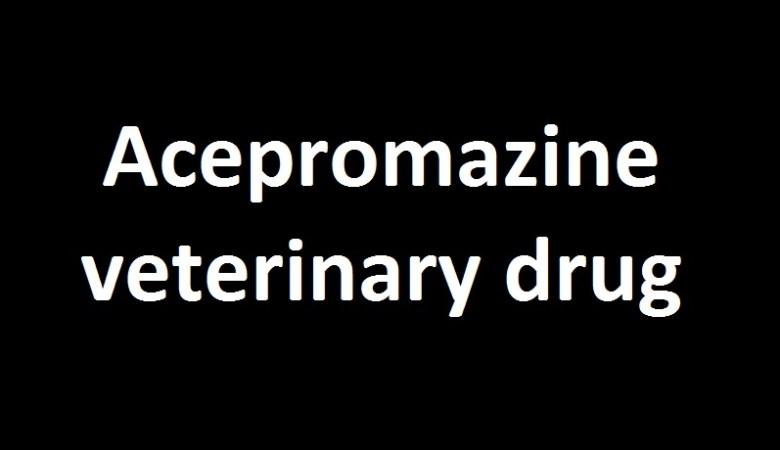 Acepromazine Veterinary Drug