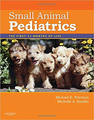 Small Animal Pediatrics The First 12 Months Of Life PDF Download