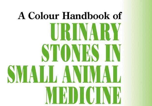Urinary Stones In Small Animal Medicine A Colour Handbook