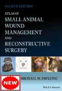 Atlas Of Small Animal Wound Management And Reconstructive Surgery Fourth Edition PDF