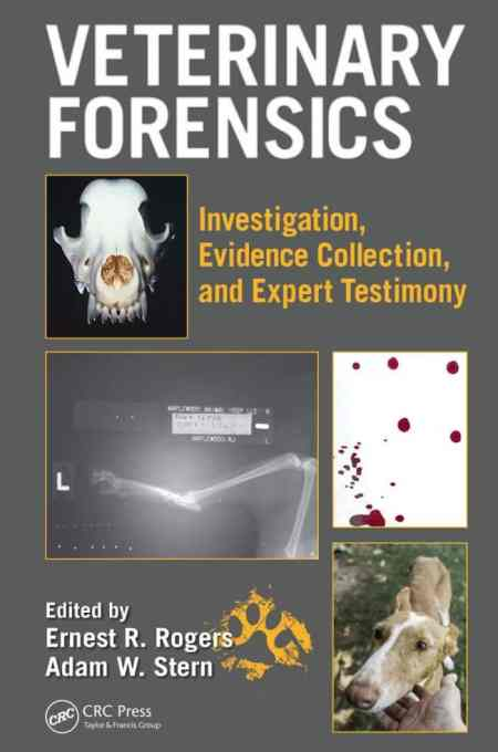 Veterinary Forensics Investigation, Evidence Collection, And Expert Testimony 1st Edition