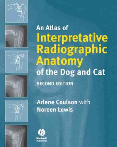 An Atlas Of Interpretative Radiographic Anatomy Of The Dog And Cat PDF