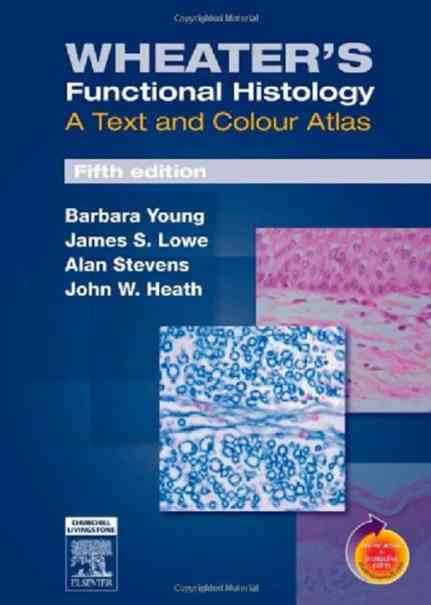 Wheater's Functional Histology A Text And Colour Atlas, 5th Edition PDF