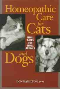 Homeopathic Care For Cats & Dogs Small Doses For Small Animals Revised Edition