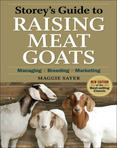 Storey S Guide To Raising Meat Goats 2nd Edition Managing Breeding Marketing