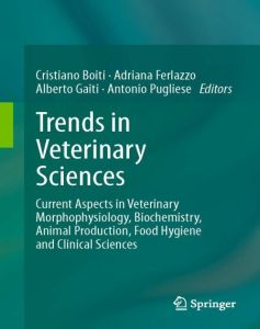Trends In Veterinary Sciences Current Aspects In Veterinary Morphophysiology Biochemistry Animal Production Food Hygiene And Clinical Sciences Page 001