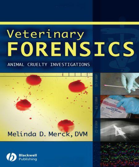 Veterinary Forensics Animal Cruelty Investigations