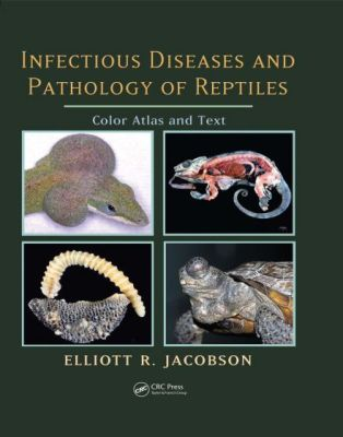 Infectious Diseases And Pathology Of Reptiles Color Atlas And Text