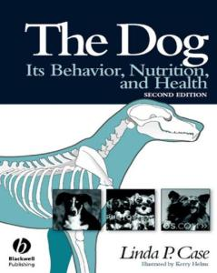The Dog, Its Behavior, Nutrition, And Health, 2nd Edition