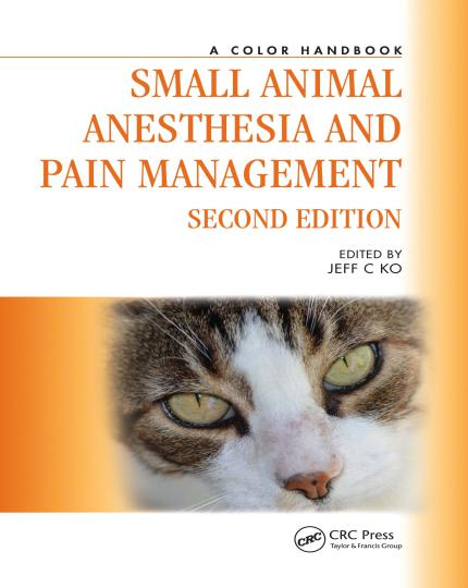 Small Animal Anesthesia And Pain Management, 2nd Edition, A Color Handbook