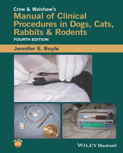 Crow And Walshaw's Manual Of Clinical Procedures In Dogs, Cats, Rabbits, And Rodents