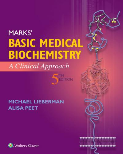 Marks' Basic Medical Biochemistry, A Clinical Approach, 5th Edition