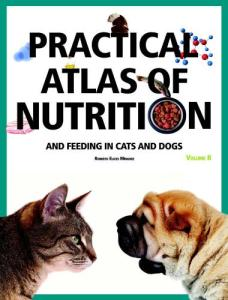 Practical Atlas Of Nutrition And Feeding In Cats And Dogs Volume 2